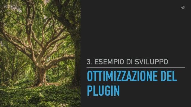 PUBBLICAZIONE DEL PLUGIN 3. ESEMPIO DI SVILUPPO 42