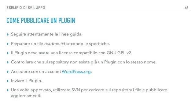 RISORSE UTILI PER APPROFONDIRE ▸ WordPress Codex: https://codex.wordpress.org ▸ Plugin Developer Handbook: https://develop...