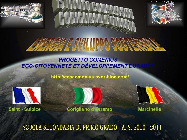 ISTITUTO COMPRENSIVO CORIGLIANO D'OTRANTO SCUOLA SECONDARIA DI PRIMO GRADO - A. S. 2010 - 2011 PROGETTO COMENIUS ECO-CITOY...