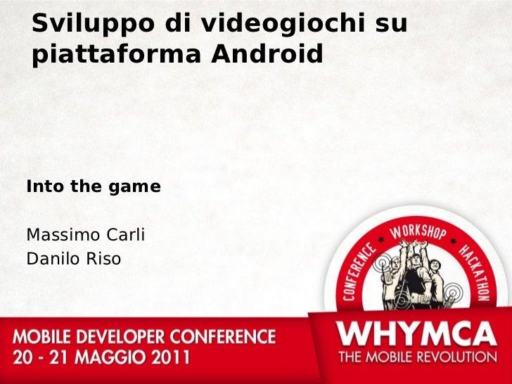 Sviluppo di videogiochi supiattaforma AndroidInto the gameMassimo CarliDanilo Riso