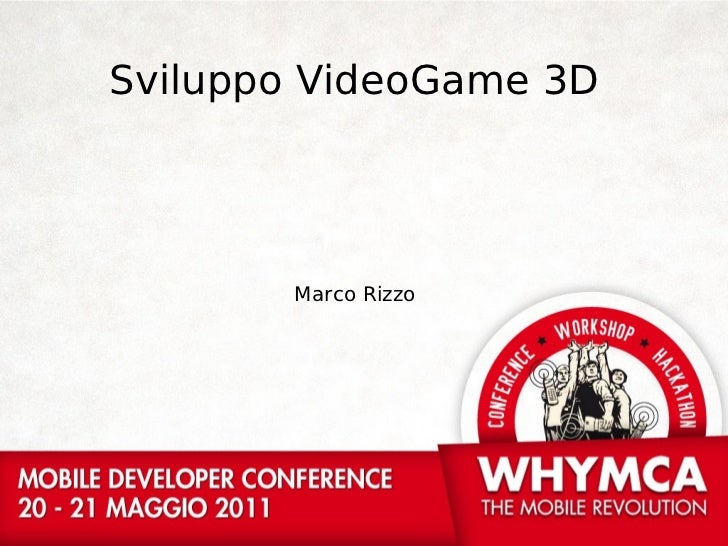 Sviluppo VideoGame 3D       Marco Rizzo