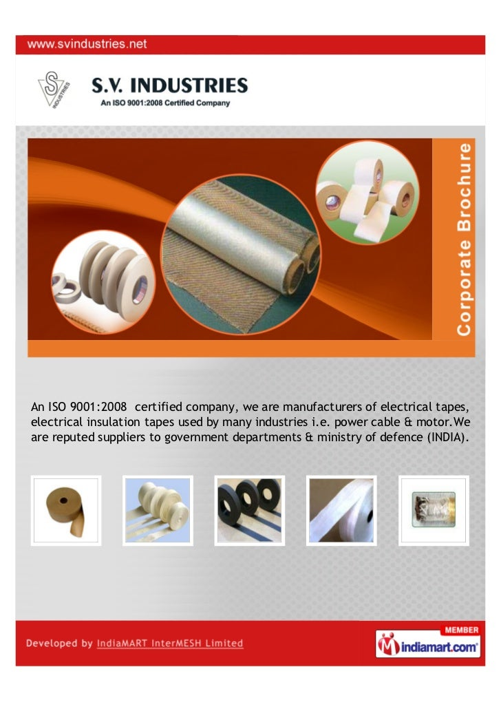 An ISO 9001:2008 certified company, we are manufacturers of electrical tapes,electrical insulation tapes used by many indu...
