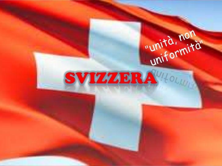 Generalmente   È circondata 5 stati: Francia a ovest,Germania a nord Austria, Liechtensein a este Italia a sud. Non ha una...