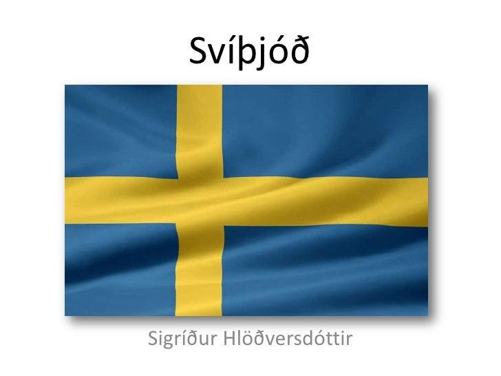 Svíþjóð<br />Sigríður Hlöðversdóttir<br />