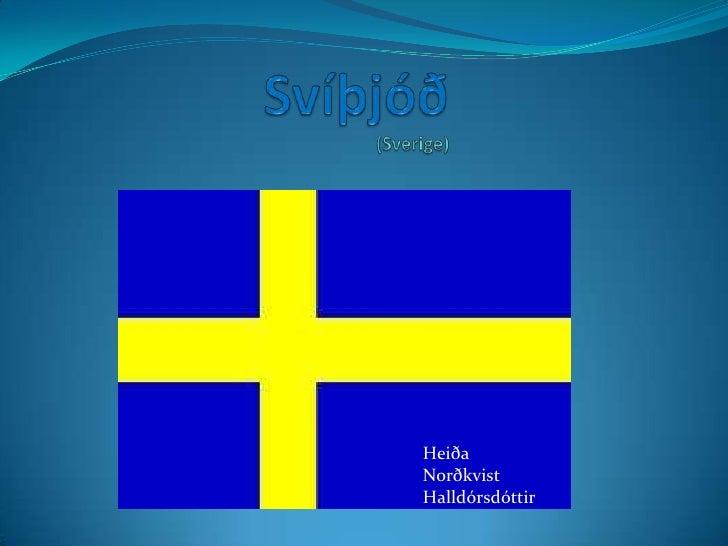 Svíþjóð(Sverige)<br />Heiða Norðkvist Halldórsdóttir<br />