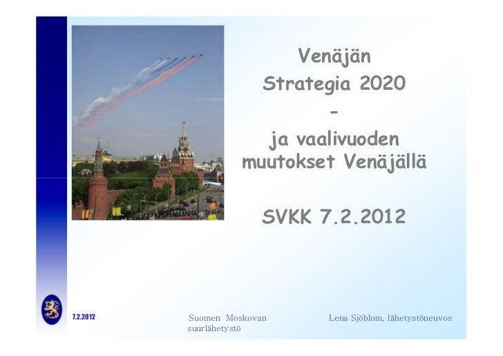 Venäjän                       Strategia 2020                              -                        ja vaalivuoden         ...