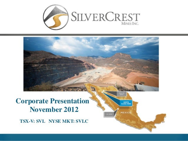 Corporate Presentation   November 2012 TSX-V: SVL NYSE MKT: SVLC