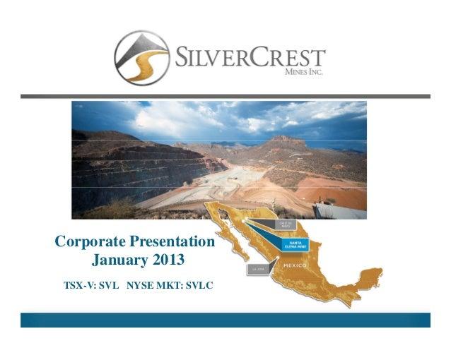 Corporate Presentation    January 2013 TSX-V: SVL NYSE MKT: SVLC