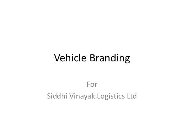 Vehicle Branding For Siddhi Vinayak Logistics Ltd