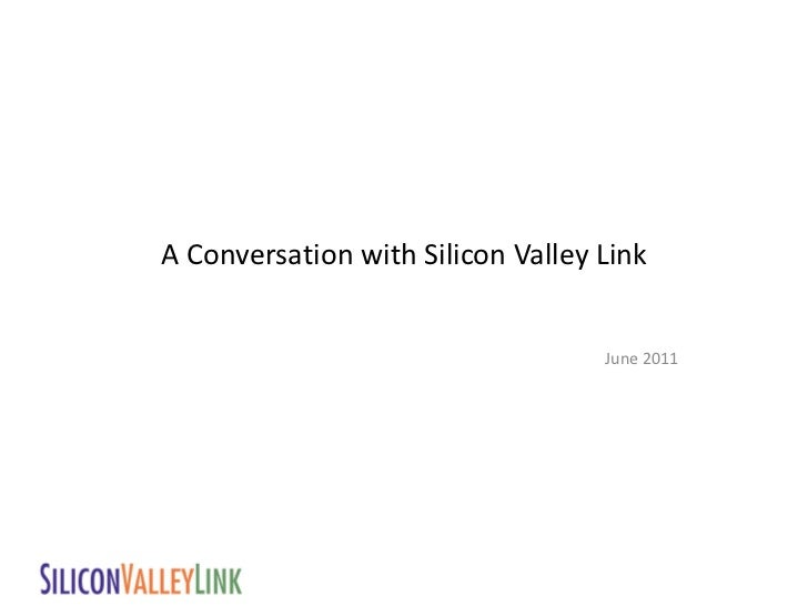 A Conversation with Silicon Valley Link                                   June 2011