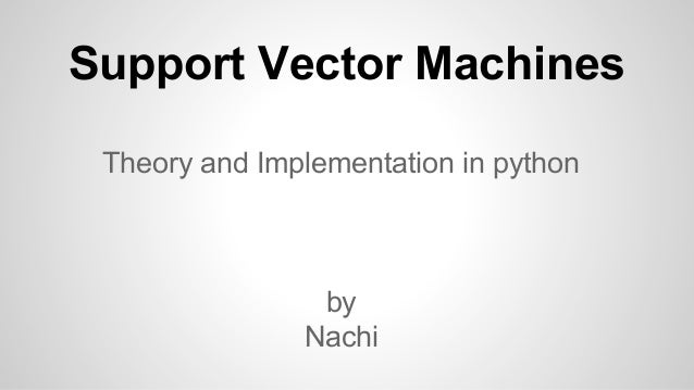 Support Vector Machines Theory and Implementation in python by Nachi
