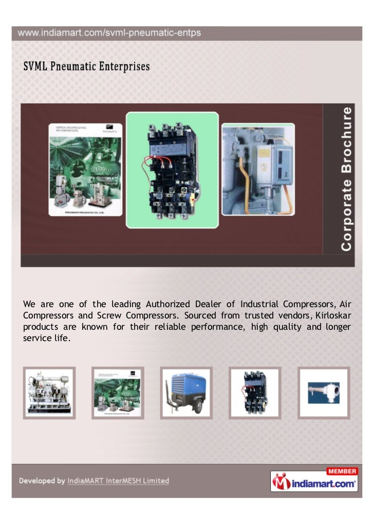 We are one of the leading Authorized Dealer of Industrial Compressors, AirCompressors and Screw Compressors. Sourced from ...