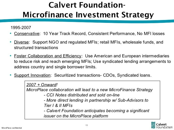 Calvert Foundation-  Microfinance Investment Strategy <ul><li>Conservative :  10 Year Track Record, Consistent Performance...