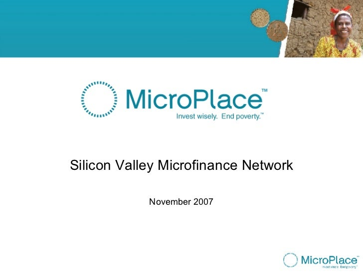 Introduction  Silicon Valley Microfinance Network November 2007