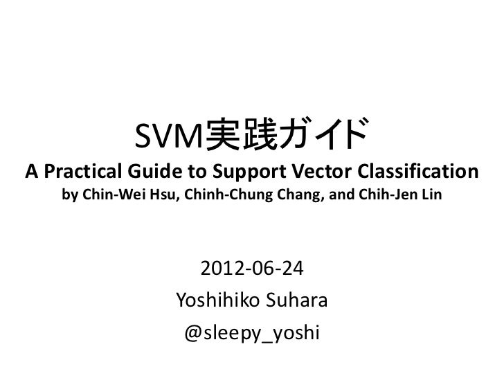 a practical guide to support vector 传送一篇svm调参侠的自我修养《a practical guide to support vector classification》 http://www csientuedutw/~cjlin/ papers/guide/guidepdf 最近刚看到,发现不错.