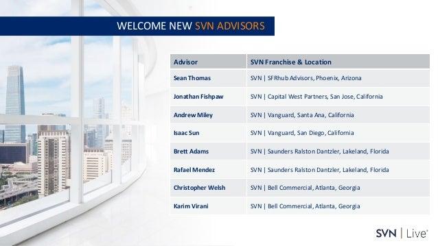 www.svn.com PAGE   WELCOME NEW SVN ADVISORS Advisor SVN Franchise & Location Sean Thomas SVN   SFRhub Advisors, Phoenix, A...