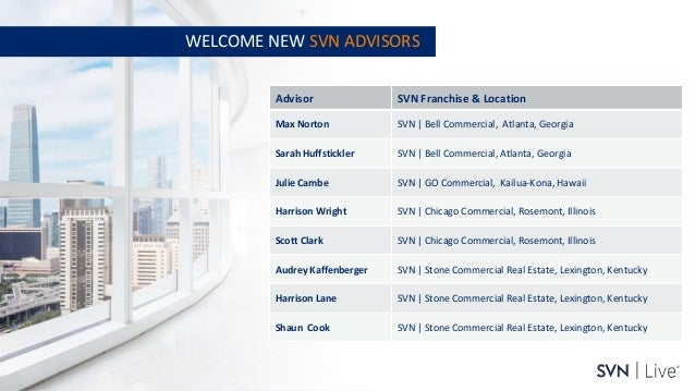 www.svn.com PAGE   WELCOME NEW SVN ADVISORS Advisor SVN Franchise & Location Max Norton SVN   Bell Commercial, Atlanta, Ge...