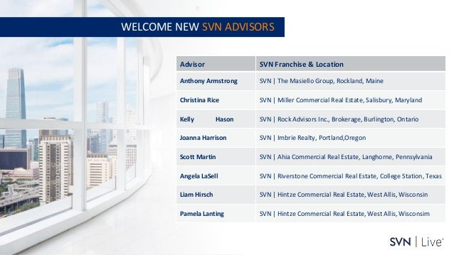 www.svn.com PAGE   WELCOME NEW SVN ADVISORS Advisor SVN Franchise & Location Anthony Armstrong SVN   The Masiello Group, R...