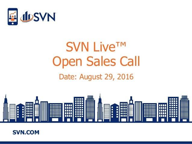 SVN.COM SVN Live™ Open Sales Call Date: August 29, 2016