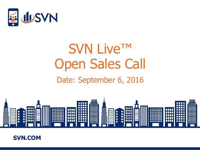 SVN.COM SVN Live™ Open Sales Call Date: September 6, 2016