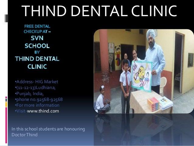 THIND DENTAL CLINIC•Address- HIG Market•(11-12-13)Ludhiana,•Punjab, India,•phone no.92568-92568•For more information•Visit...