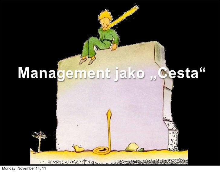 "Management jako ""Cesta""Monday, November 14, 11"