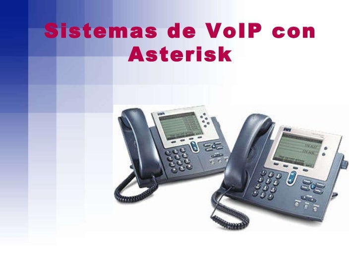 Sistemas de VoIP con Asterisk