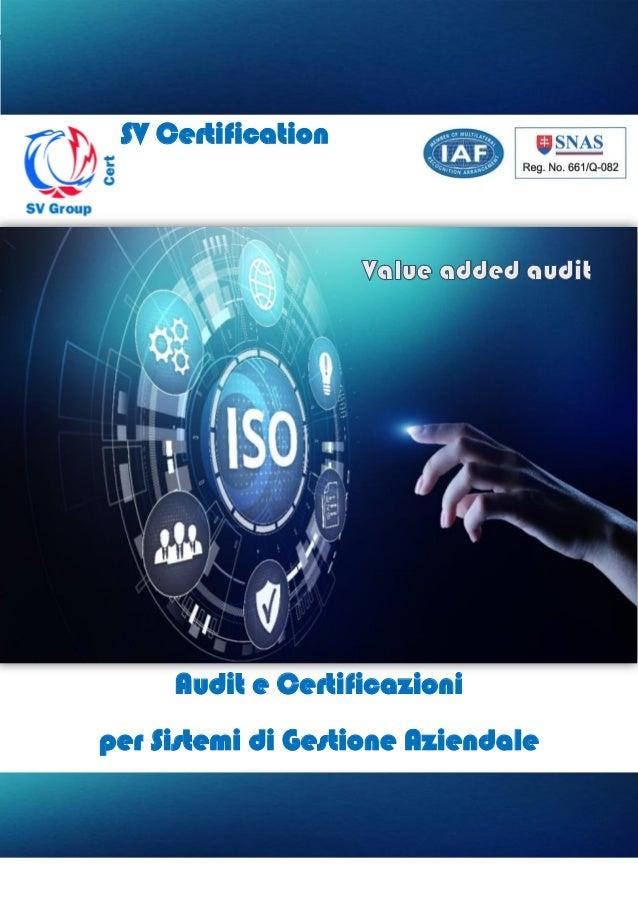 SV CERTIFICATION SV Certification Audit e Certificazioni per Sistemi di Gestione Aziendale