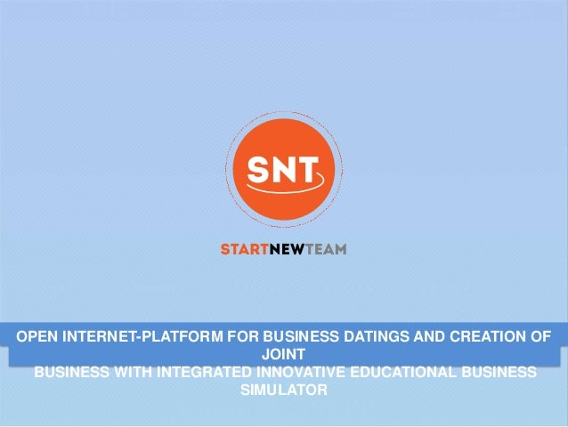 OPEN INTERNET-PLATFORM FOR BUSINESS DATINGS AND CREATION OFJOINTBUSINESS WITH INTEGRATED INNOVATIVE EDUCATIONAL BUSINESSSI...