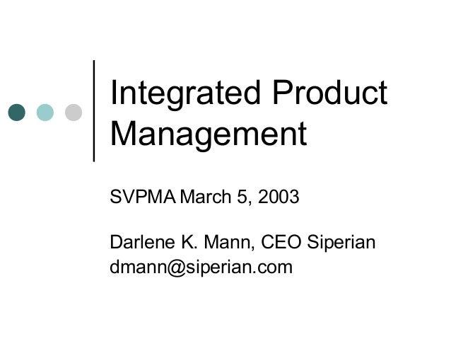 Integrated ProductManagementSVPMA March 5, 2003Darlene K. Mann, CEO Siperiandmann@siperian.com