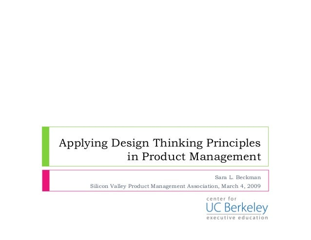 Applying Design Thinking Principles           in Product Management                                                Sara L....