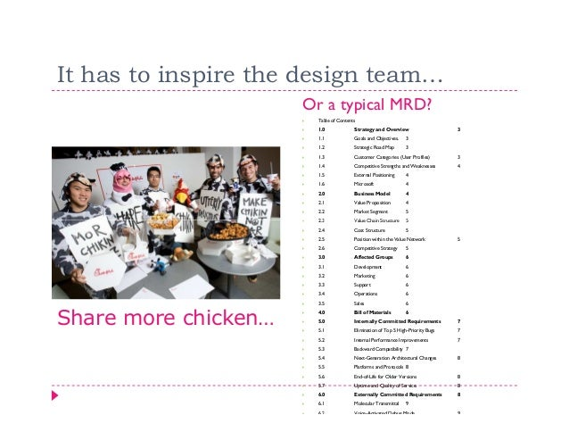It has to inspire the design team…                      Or a typical MRD?                        Table of Contents        ...