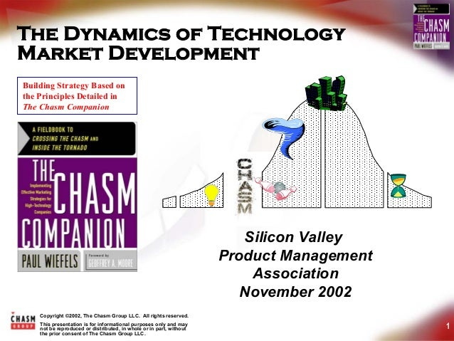 The Dynamics of TechnologyMarket DevelopmentBuilding Strategy Based onthe Principles Detailed inThe Chasm Companion       ...
