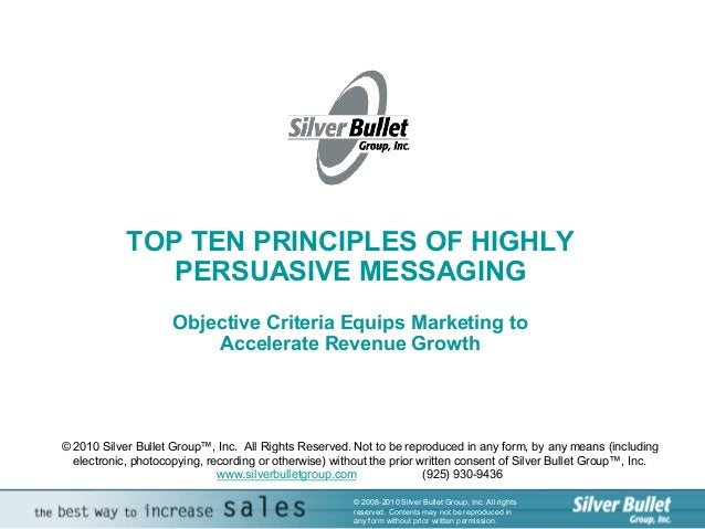 TOP TEN PRINCIPLES OF HIGHLY                PERSUASIVE MESSAGING                      Objective Criteria Equips Marketing ...