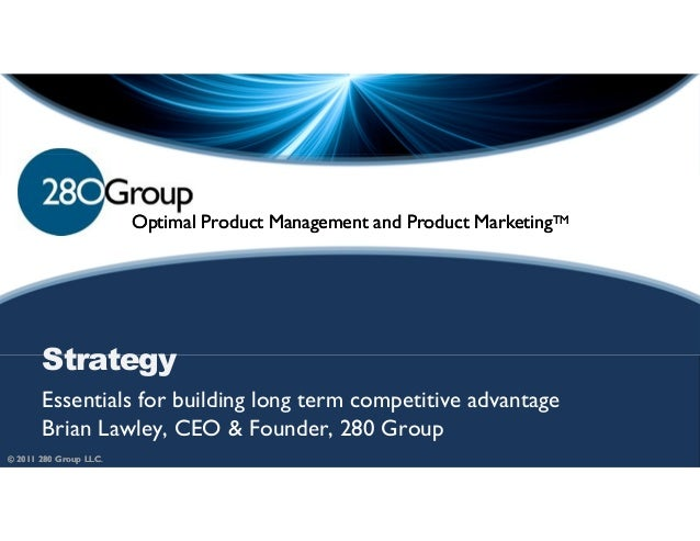 Optimal Product Management and Product MarketingTM       Strategy       Essentials for building long term competitive adva...
