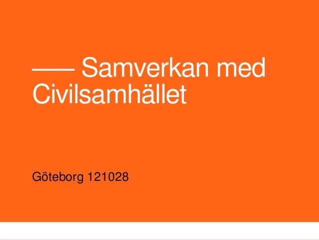 ––– Samverkan medCivilsamhälletGöteborg 121028