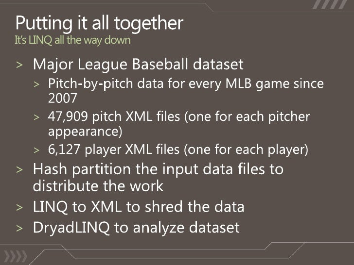 Putting it all togetherIt's LINQ all the way down<br />Major League Baseball dataset<br />Pitch-by-pitch data for every ML...