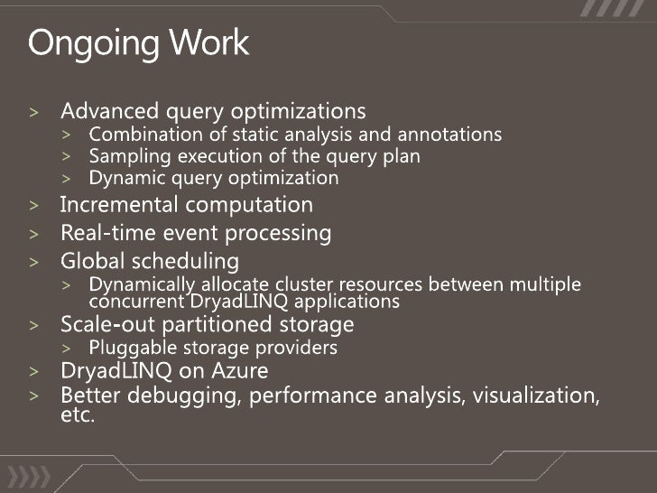 Ongoing Work<br />Advanced query optimizations<br />Combination of static analysis and annotations<br />Sampling execution...