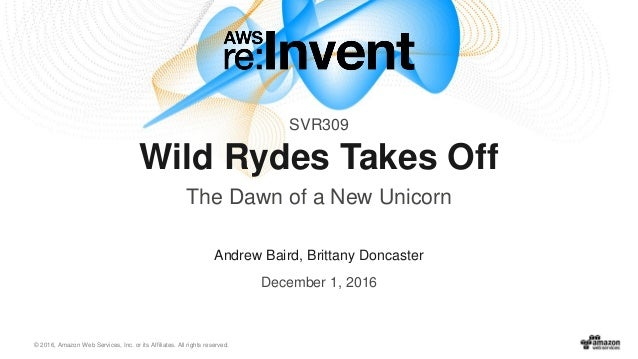 © 2016, Amazon Web Services, Inc. or its Affiliates. All rights reserved. Andrew Baird, Brittany Doncaster December 1, 201...
