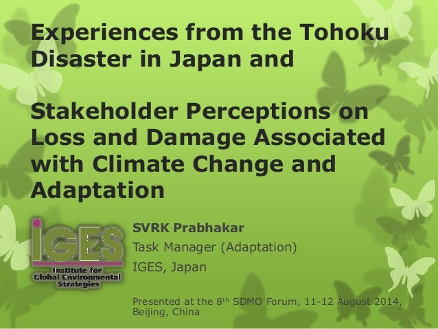 Experiences from the Tohoku Disaster in Japan and Stakeholder Perceptions on Loss and Damage Associated with Climate Chang...