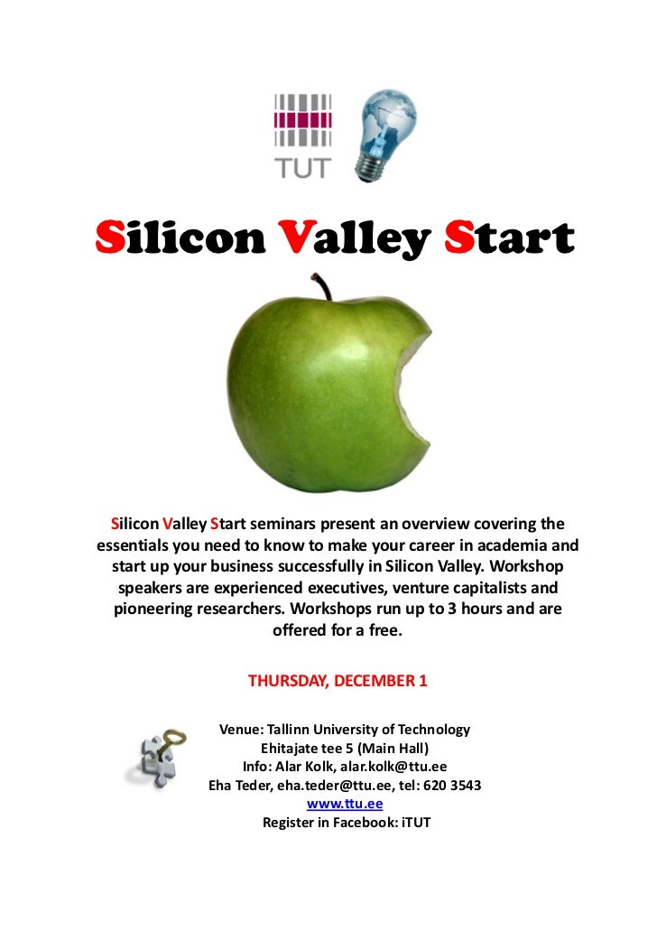 Silicon Valley Start  Silicon Valley Start seminars present an overview covering theessentials you need to know to make yo...