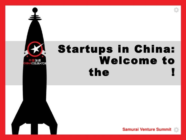 Startups in China: Welcome to the ジャングル!<br />Samurai Venture Summit<br />