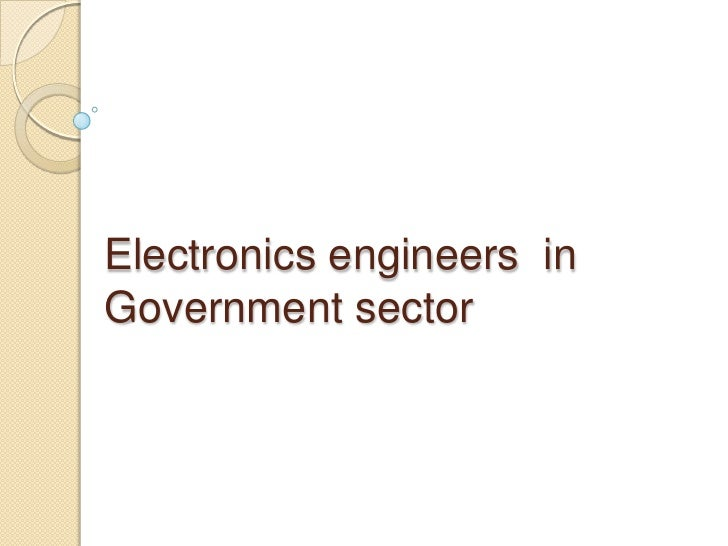 Electronics engineers  in Government sector<br />