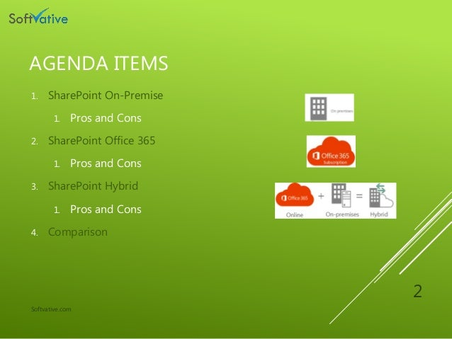 Sharepoint on-premise office365 and hybrid Pros, Cons and Comparison Slide 2