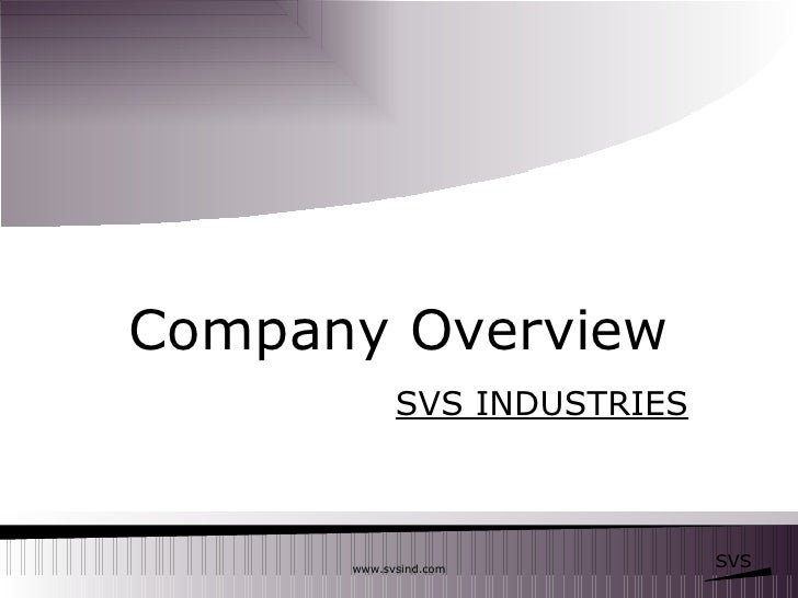 Company Overview SVS INDUSTRIES www.svsind.com