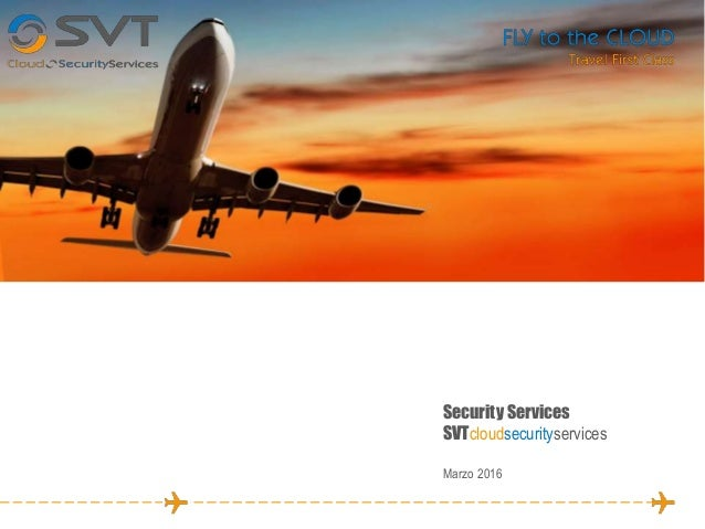 Security Services SVTcloudsecurityservices Marzo 2016