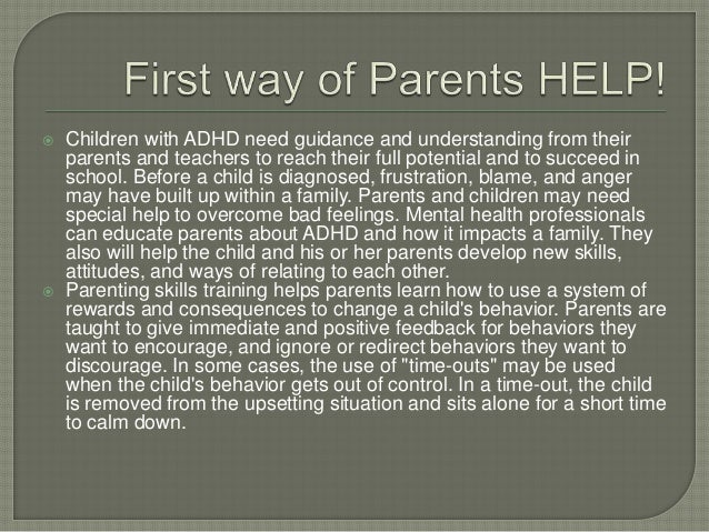  Children with ADHD need guidance and understanding from their parents and teachers to reach their full potential and to ...