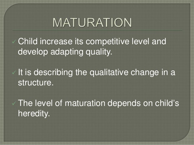  Child increase its competitive level and develop adapting quality.  It is describing the qualitative change in a struct...
