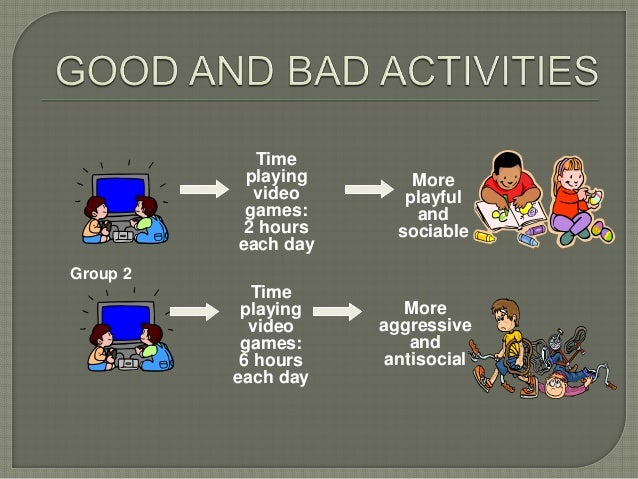 Group 2 Time playing video games: 6 hours each day More aggressive and antisocial Time playing video games: 2 hours each d...
