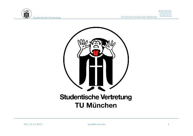 Technische  Universität  München    Studen'sche  Vertretung    SVV,  12.11.2013    asta@fs.tum.de    1
